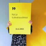 NYT JA TULEVAISUUDESSA - ISO KUVA -hankkeen webinaari 11.2.2021